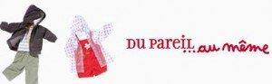Vente privée Du pareil au même DPAM avril 2013 sur showroomprive.com